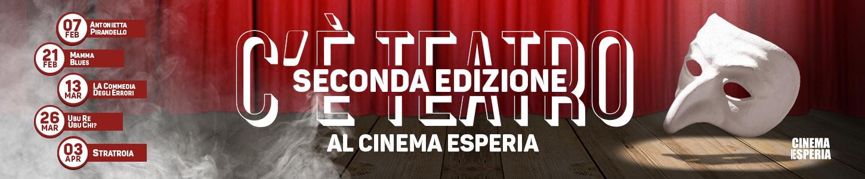 C'è Teatro - stagione di spettacolo dal vivo al Cinema Esperia